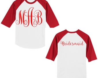 Personalized Monogrammed Bridesmaid (Bride, Maid of Honor...) T shirt/Raglan - Initials on front, title on back - several colors available