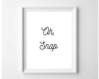 Oh Snap Print | Oh Snap Printable | Oh Snap Digital Print | Oh snap digital download | Oh, snap