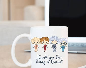 Golden Girls Ceramic Coffee Mug - Thank You For Being A Friend - Friendship Gift - Best Friends - Big Mug - Office Gift - Retro TV - Quotes