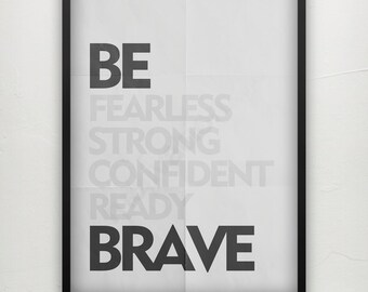 BE fearless strong confident ready BRAVE - Motivational quote Inspirational poster print - Typography Poster