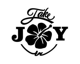 Take Joy In Hibiscus Flower Decal