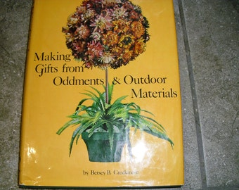 Vintage Book Making Gifts From Oddments and Outdoor Materials by Betsey B. Creekmore