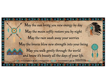 Indian Blessing, Apache Blessing, Words To Live By, Inspirational Quote. 36 by 17 unmounted and A Wonderful Gift Idea