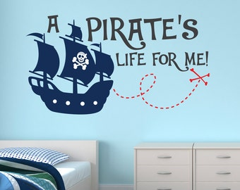 Pirate Wall Decal - Boys Wall Decal - A Pirate's Life for me - Pirate Decal - Pirate Ship Wall Art - Kids Vinyl Wall Decal
