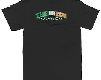 The Irish Do It Better Ireland Pride Eire Shamrock Clover Saint Patricks Day Men's T-shirt SF_0147