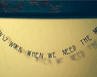 we only work when we need the money: franz ferdinand mini lyric banner