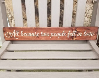 All because two people fell in love sign, marriage sign, rustic love sign