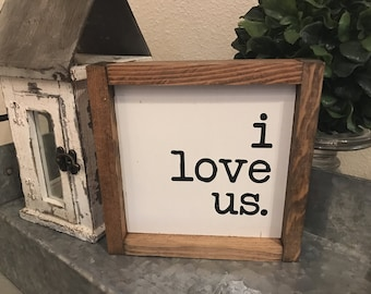I love us 8x8 MORE COLORS / hand painted / wood sign / farmhouse style / rustic