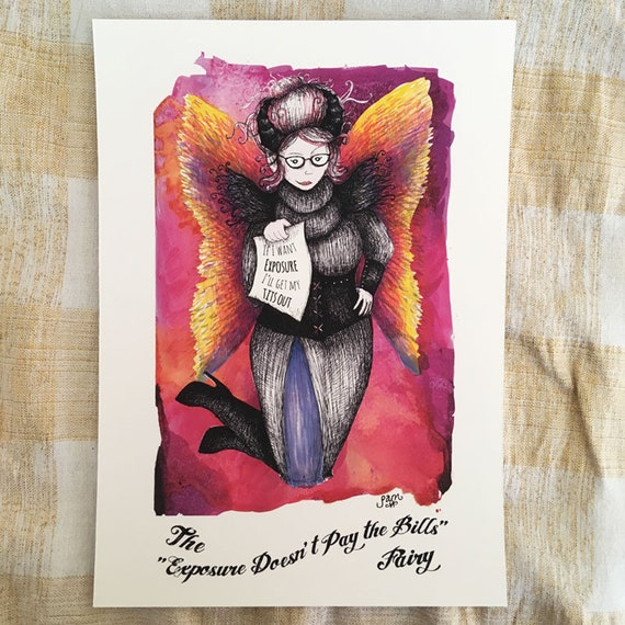 Exposure Doesn't Pay the Bills Fairy art print - a muse for creatives #titsoutcollective