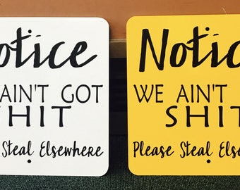 Notice Please Steal Elsewhere 12 inch by 12 inch metal sign