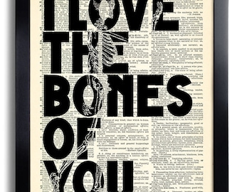 I Love the Bones of You Text Art Print Vintage Book Print Recycled Vintage Dictionary Page Collage Repurposed Book Upcycled Dictionary 117