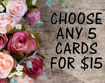 Pick Any 5 Cards for 15 - Mix and Match - Choose Your Own Cards - Greeting Cards - Card Sets - Note Cards - Card Pack - Bulk Greeting Cards