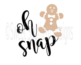 Oh Snap Gingerbread man Christmas design SVG instant download design for cricut or silhouette