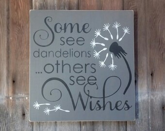 Some See Dandelions Others See Wishes Wood Sign