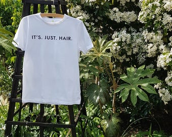 IT'S JUST HAIR - Personalised T-shirt Tee