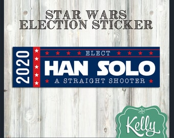 Han Solo 2020 bumper sticker - Star Wars Election Decal - A Straight Shooter