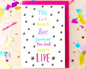 Live Forever Book Quote Greeting Card