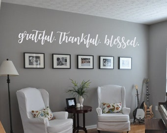 Grateful. Thankful. Blessed. Vinyl Wall decal