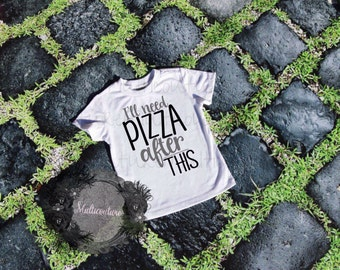 Pizza after this t-shirt, I need pizza after this, workout shirt
