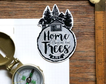 Vinyl Sticker - Home is Where the Trees Are