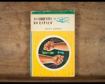 Isaac Asimov, the currents of space, collection Argonaut 21, the great novels of scientific fiction, Books of Brazil, 1955