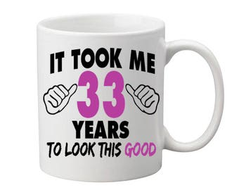 33 Years Old Birthday Mug Happy Birthday Gift Birthday Coffee Mug Coffee Cup Born in 1984 Personalized Mug ALL AGES AVAILABLE