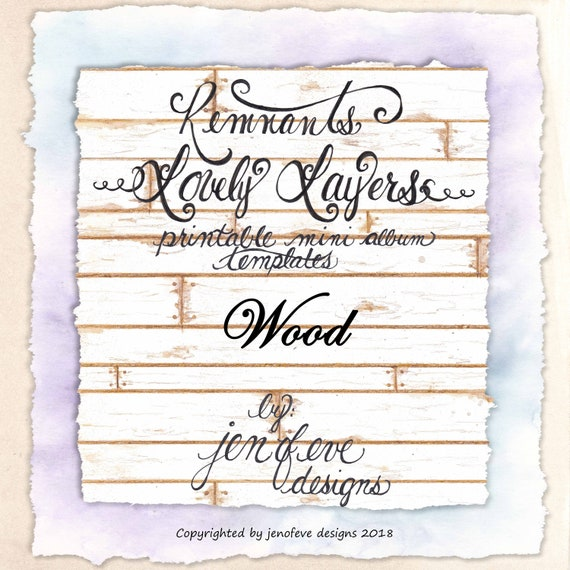 Remnants ~ Lovely Layers Printable Mini album Template in WOOD & PLAIN