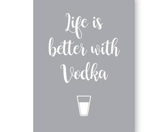 Life Is Better With Vodka, Vodka Sign, Vodka Print, Humorous Vodka Gift