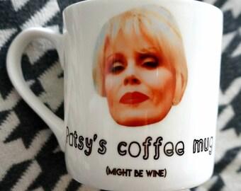 Patsy AbFab absolutely fabulous bone china personalised mug might be wine