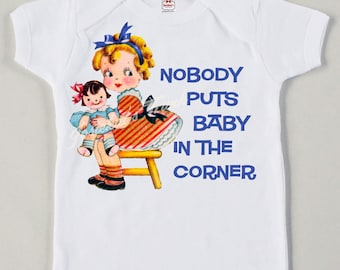 "Retro ""Nobody Puts Baby in the Corner"" Tee Custom Size Vintage Girl Tshirt"