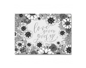 Love never gives up -  Greeting Card - Single Card - All Occasion Card - Hand painted Illustrated Floral - Notecard