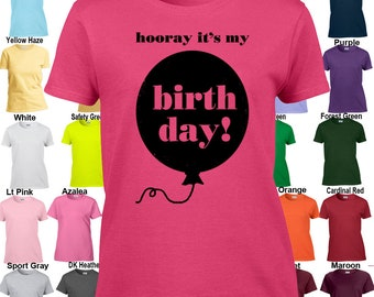 Hooray It's My Birthday distressed design - Classic Fit Ladies' T-Shirt Sizes XS - 3XL in 21 colors!