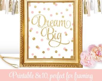 Dream Big - Printable Motivational Home Office Decor Wall Art Birthday Sign Baby Girl Nursery Room - Gold Glitter Blush Pink - Big One