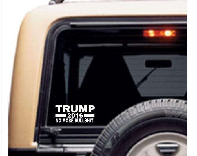 Trump no more bullshit, Trump 2016 decal, Trump 2016 sticker, Trump decal, Trump no more bullshit sticker, Trump sticker, Trump  bs sticker