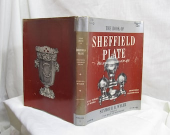 The Book of Sheffield Plate including Victorian Plate, Seymour B. Wyler, Crown USA, 1949, Illustrated Collecting Antiques Reference Book