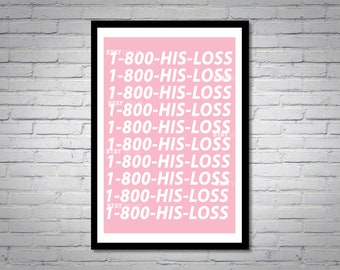 His Loss Hotline Number Wall Art Print