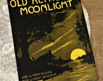 Old Kentucky Moonlight Song, Vintage 1921 Piano Sheet Music, Music by Egbert Van Alstyne, Lyrics by Haven Gillespie