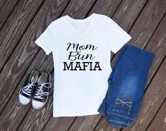 Mom Bun Mafia T-Shirt
