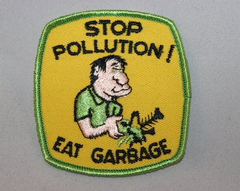 Vintage Stop Pollution! Eat Garbage Patch