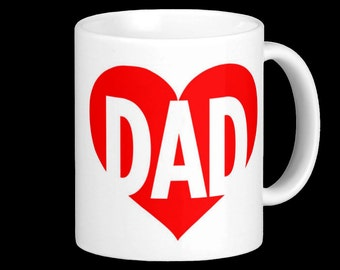 Dad Mug - Valentine's Day Gift / or just to say I love you!