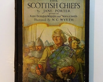 1934 THE SCOTTISH CHIEFS by Jane Porter, N.C. Wyeth Color Illustrations, William Wallace, Wars of Scottish Independence