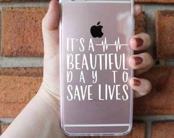 It's A Beautiful Day to Save Lives Phone Case | Grey's Anatomy Phone Case | iPhone Case | Galaxy Case | Southern Sweetheart Gifts