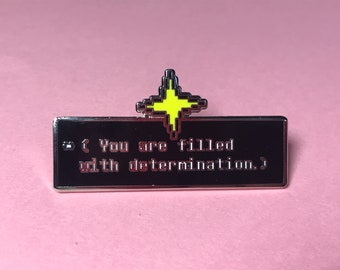 "Undertale ""You Are Filled With Determination"" Hard Enamel Pin"