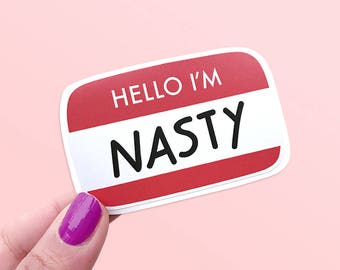 Hello I'm Nasty Feminist Vinyl Sticker