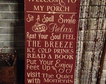 Welcome to my porch - Primitive wooden distressed sign