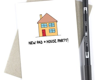 New Home - New Pad = House Party