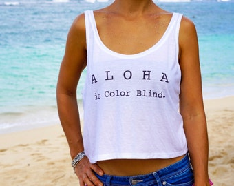 Aloha is Color Blind™ Crop Tank
