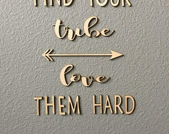 Find your tribe love them hard wood letters - Love your tribe wall words - Tribe Wall Words  #67897