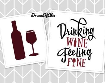 Drinking Wine Feeling Fine SVG Cut File