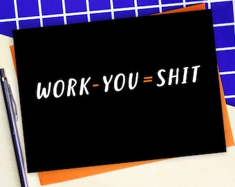 Work - You = Shit Leaving Card - funny leaving card - sorry you're leaving card - paper plane card
